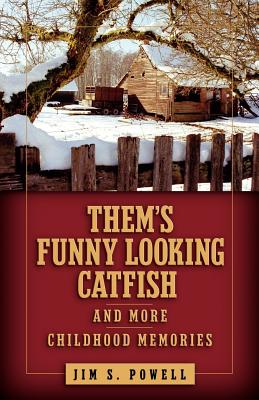 Them's Funny Looking Catfish - Powell, Jim S