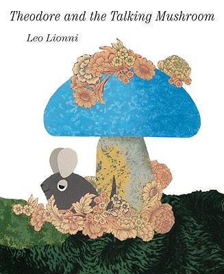 Theodore and the Talking Mushroom - Lionni, Leo