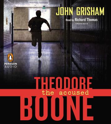 Theodore Boone: The Accused - Grisham, John, and Thomas, Richard (Read by)