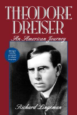 Theodore Dreiser: An American Journey - Lingeman, Richard