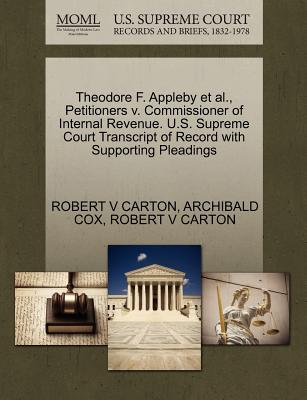 Theodore F. Appleby et al., Petitioners V. Commissioner of Internal Revenue. U.S. Supreme Court Transcript of Record with Supporting Pleadings - Carton, Robert V, and Cox, Archibald
