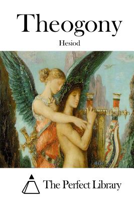 Theogony - Hesiod, and The Perfect Library (Editor)