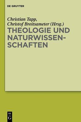 Theologie Und Naturwissenschaften - Tapp, Christian (Editor), and Breitsameter, Christof (Editor)