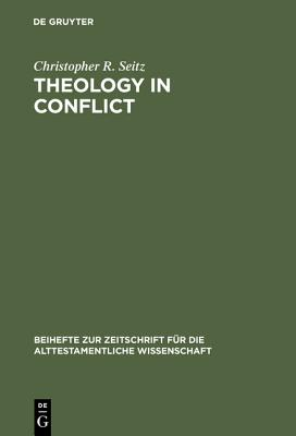 Theology in Conflict - Seitz, Christopher R