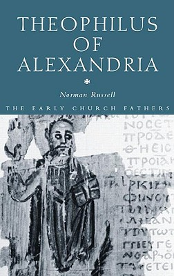 Theophilus of Alexandria - Russell, Norman