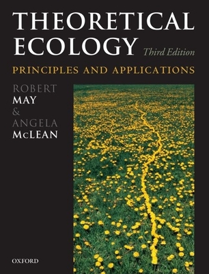 Theoretical Ecology: Principles and Applications - May, Robert M (Editor)