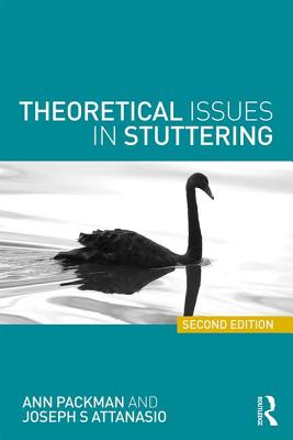 Theoretical Issues in Stuttering - Packman, Ann, and Attanasio, Joseph S.