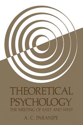 Theoretical Psychology: The Meeting of East and West - Paranjpe, A C