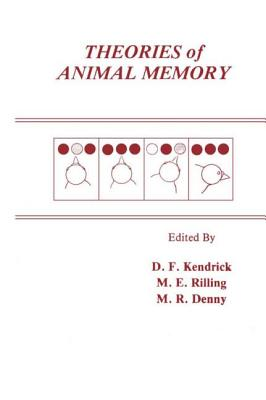 Theories of Animal Memory - Kendrick