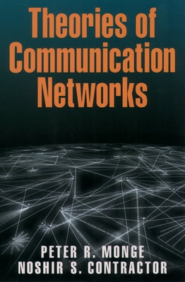 Theories of Communication Networks - Monge, Peter R