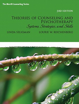 Theories of Counseling and Psychotherapy: Systems, Strategies, and Skills - Seligman, Linda W, and Reichenberg, Lourie W