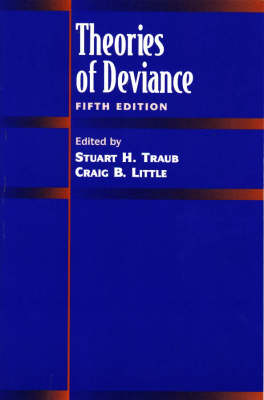 Theories of Deviance - Traub, Stuart H (Editor), and Little, Craig B (Editor)