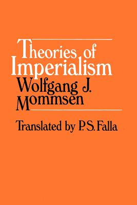 Theories of Imperialism - Mommsen, Wolfgang J