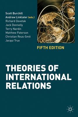 Theories of International Relations - Burchill, Scott, and Linklater, Andrew, and Devetak, Richard