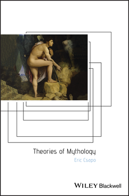 Theories of Mythology - Csapo, Eric