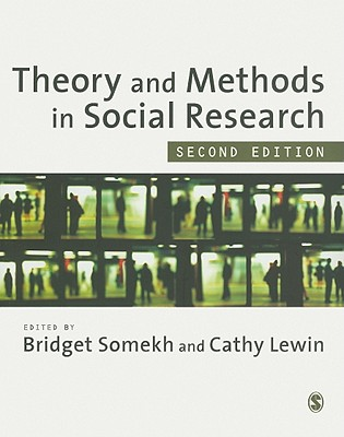 Theory and Methods in Social Research - Somekh, Bridget (Editor), and Lewin, Cathy (Editor)