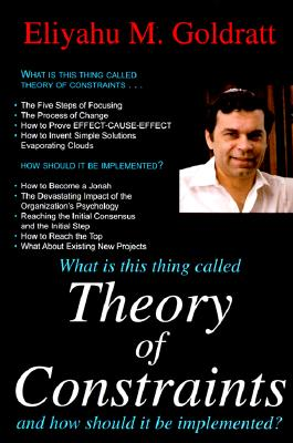 Theory of Constraints - Goldratt, Eliyahu M.
