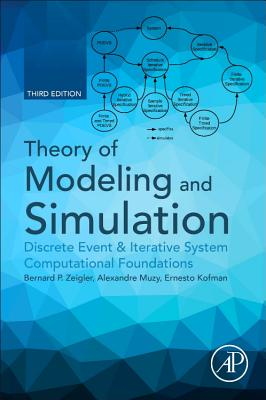 Theory of Modeling and Simulation: Discrete Event & Iterative System Computational Foundations - Zeigler, Bernard P., and Muzy, Alexandre, and Kofman, Ernesto