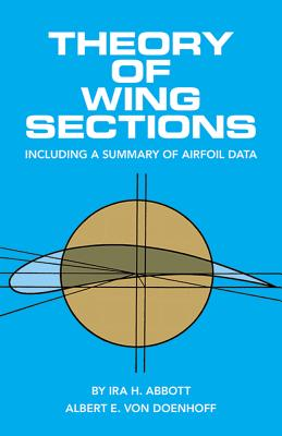 Theory of Wing Sections: Including a Summary of Airfoil Data - Abbott, Ira H, and Doenhoff, A E Von