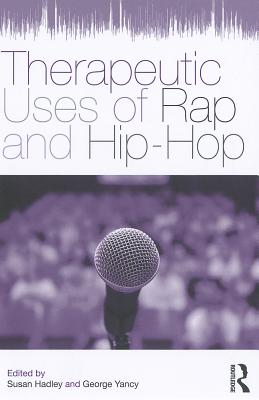 Therapeutic Uses of Rap and Hip-Hop - Hadley, Susan (Editor)