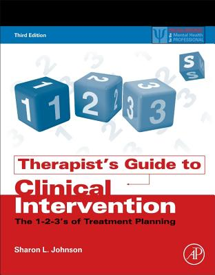 Therapist's Guide to Clinical Intervention: The 1-2-3's of Treatment Planning - Johnson, Sharon L