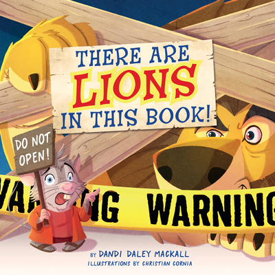 There Are Lions in This Book! - Mackall, Dandi Daley, and Cornia, Christian (Illustrator)