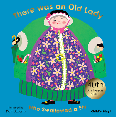 There Was an Old Lady Who Swallowed a Fly -