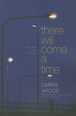 There Will Come a Time - Arcos, Carrie