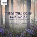 There Will Come Soft Rains: Choral Music by Eriks E?envalds
