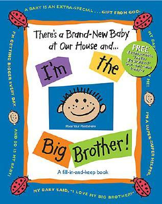 There's a Brand-New Baby at Our House and . . . I'm the Big Brother! - Ligon, Susan Russell