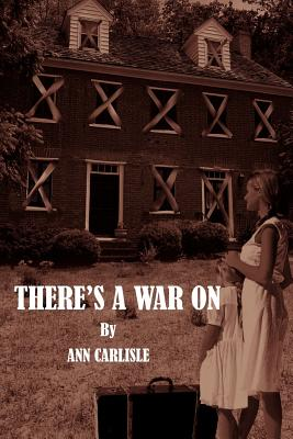 There's a War on - Carlisle, Ann