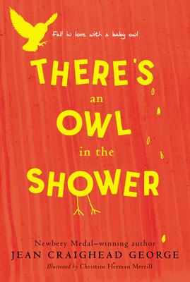 There's an Owl in the Shower - George, Jean Craighead