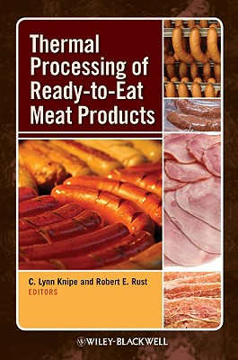 Thermal Processing of Ready-To-Eat Meat Products - Knipe, C Lynn (Editor), and Rust, Robert E (Editor)