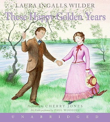 These Happy Golden Years - Wilder, Laura Ingalls, and Jones, Cherry (Read by)