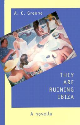 They Are Ruining Ibiza - Greene, A C