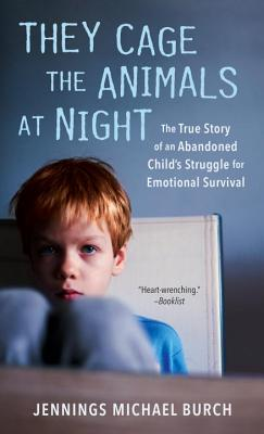 They Cage the Animals at Night - Burch, Jennings Michael