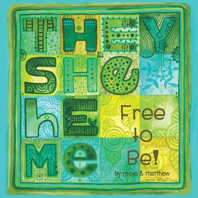 They She He Me: Free to Be! - Gonzalez, Maya Christina, and Sg, Matthew