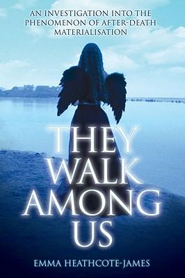 They Walk Among Us - Heathcote-James, Emma