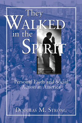 They Walked in the Spirit - Strong, Douglas M (Editor)