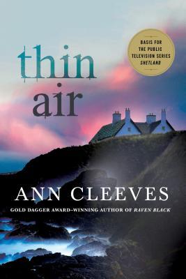 Thin Air: A Shetland Mystery - Cleeves, Ann