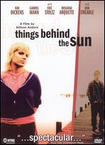 Things Behind the Sun - Allison Anders