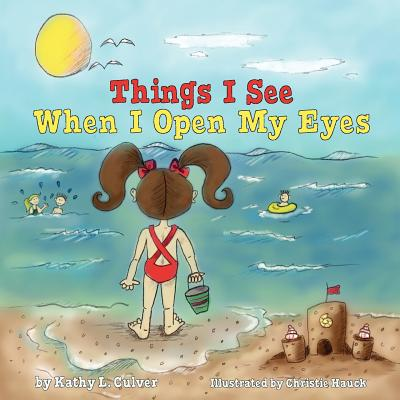 Things I See When I Open My Eyes - Culver, Kathy L