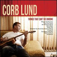 Things That Can't Be Undone [CD/DVD] - Corb Lund