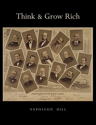 Think and Grow Rich: Unabridged Text of First Edition - Hill, Napoleon