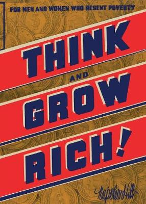 Think and Grow Rich - Hill, Napoleon, and Sloan, Sam (Introduction by)