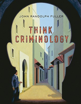 Think Criminology - Fuller, John