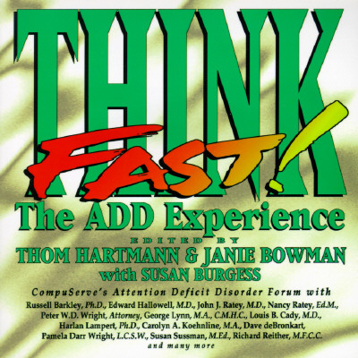 Think Fast: The Add Experience - Hartmann & Bowman, and Hartmann, Thom (Editor), and Burgess, Susan (Editor)