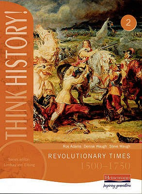Think History: Revolutionary Times 1500-1750 Core Pupil Book 2 -
