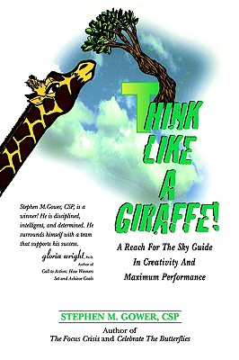 Think Like a Giraffe - Gower, Stephen M