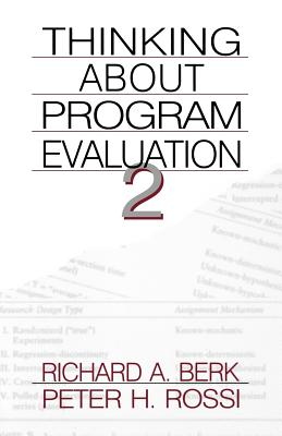 Thinking about Program Evaluation - Berk, Richard A, and Rossi, Peter H, Dr.
